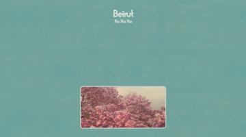 Νέο single από Beirut με τίτλο «No No No»