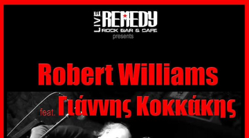 Robert Williams feat Γιάννης Κοκκάκης Η «ΣΥΝΑΥΛΙΑ» @ Remedy Live Club!