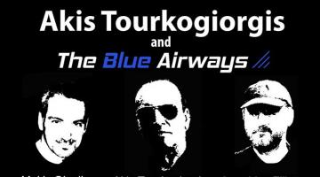 Akis Tourkogiorgis and The Blue Airways feat. Markella Panayotou @ Remedy Live Club!
