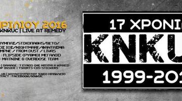 17 Xρόνια (1999-2016) KNKUC live @ Remedy