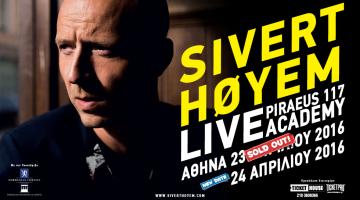 Sivert Hoyem KAI δεύτερο θέαμα στην Αθήνα! NEA ημερομηνία: Κυριακή 24 Απριλίου 2016 Piraeus 117 Academy