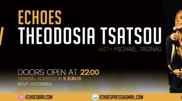 Η Θεοδοσία Τσάτσου live @ Echoes! Μαζί της ο Μιχάλης Τασίνας