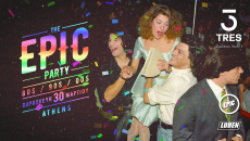 Epic Party @ Tres Athens | Παρασκευή 30 Μαρτίου