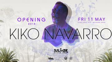 ΝΕΑ ΗΜΕΡΟΜΗΝΙΑ: Kiko Navarro Opening | 11 May @ Bolivar Beach Bar