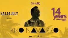 Το Bolivar Beach Bar γιορτάζει τα 14 χρόνια με τον Kiko Navarro   Σάββατο 14 Ιουλίου