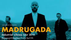 MADRUGADA | Αθήνα ακόμα μία μέρα – Δευτέρα 8/4 & Θεσσαλονίκη, μεγαλύτερος χώρος – Helexpo Pavilion 5