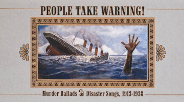 People Take Warning! – Murder Ballads & Disaster Songs, 1913-1938 | ανοίγω το δίσκο και διαβάζω