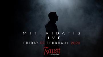 Μιθριδάτης – Live @ FAUST Bar-Theatre-Arts   Παρασκευή 7/2