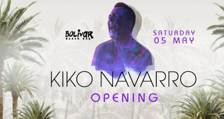 Kiko Navarro @ Bolivar Beach Bar – Opening Party