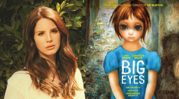 Lana Del Rey wrote 2 songs for Tim Burton's 'Big Eyes'