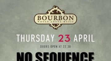 Οι No Sequence live στο Bourbon
