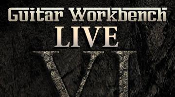 Γιορτή ηλεκτρικής κιθάρας: Guitar Workbench Live VI