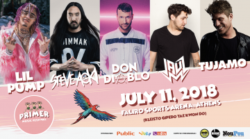 PRIMER MUSIC FESTIVAL 2018 ! LIL PUMP / STEVE AOKI / DON DIABLO / JAUZ / TUJAMO 11 Ιουλίου