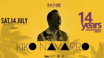 Το Bolivar Beach Bar γιορτάζει τα 14 χρόνια με τον Kiko Navarro | Σάββατο 14 Ιουλίου