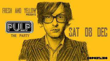 Fresh & Yellow – PULP The Party στο Χοροστάσιο | Σάββατο 8 Δεκεμβρίου