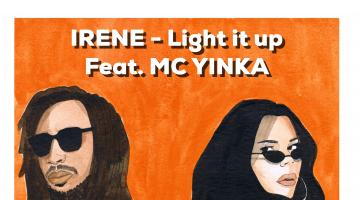 Νέο τραγούδι + Video Clip: IRENE – Light it up ft. MC Yinka