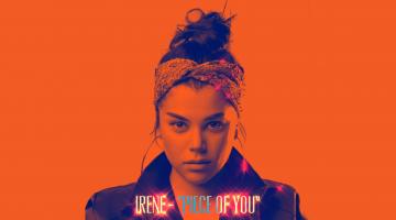 ΝΕΟ ΤΡΑΓΟΥΔΙ : IRENE – Piece of you