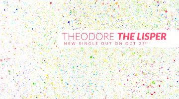 Νέο Τραγούδι | Theodore – The Lisper