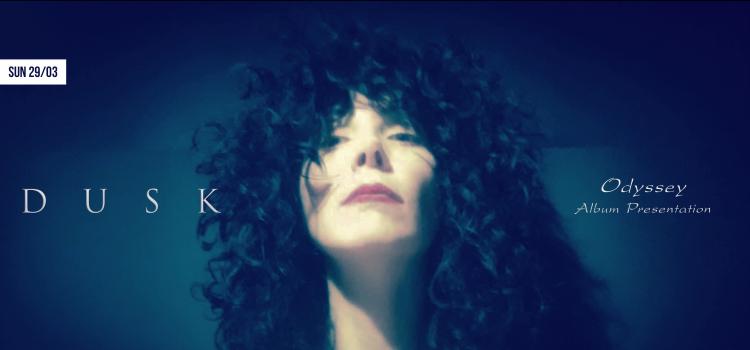 DUSK live at six d.og.s.  Παρουσίαση Δίσκου – ODYSSEY   Κυριακή 29 Μαρτίου