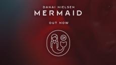 """Νέο single & video clip   Danai Nielsen – """"Mermaid"""""""