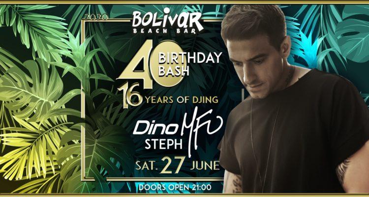 "Dino MFU ""40th BIRTHDAY BASH & 16 Years of Djing"" @ Bolivar Beach Bar"